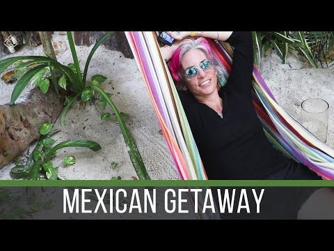 TAKING A BREAK IN MEXICO | PARENTS GETAWAY | EP 40