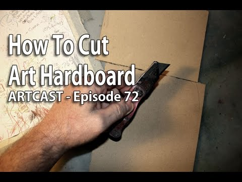 Artcast #72 - How To Cut Art Hardboad