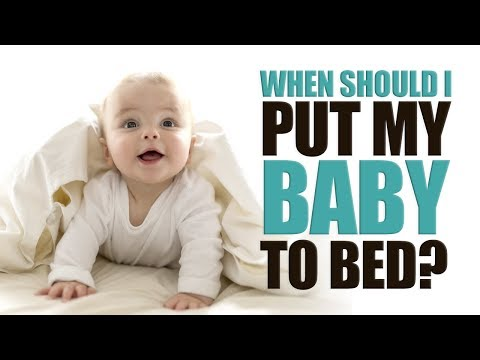 When Should I Put my Baby to Bed?