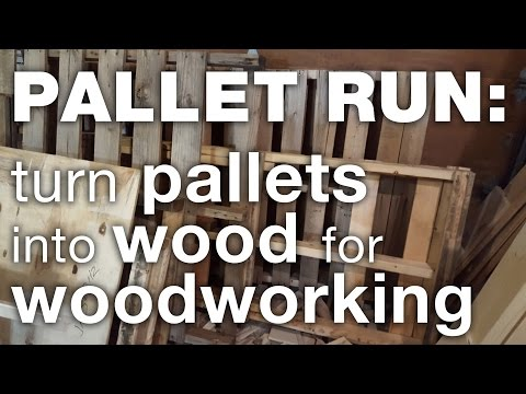 Pallet run: Sourcing, Harvesting, and Processing pallets into wood for woodworking