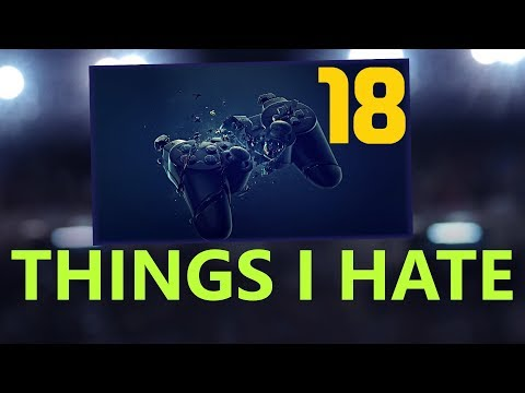 18 THINGS I HATE ABOUT FIFA 18