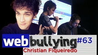 WEBBULLYING #63 - CHRISTIAN FIGUEIREDO
