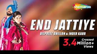 End Jattiye : Dilpreet Dhillon | New Punjabi Songs  |  Latest Punjabi Songs | Bhangra ( Full Video)