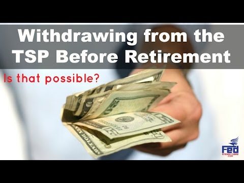 Withdrawing from the TSP Before Retirement