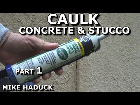 How I caulk a concrete floor, a driveway crack and stucco. (Mike Haduck)