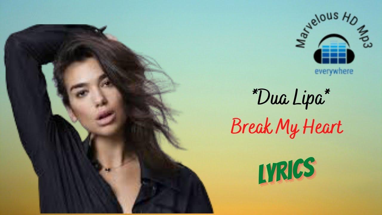Dua Lipa - Break My Heart Lirik | Break My Heart - Dua Lipa Lyrics
