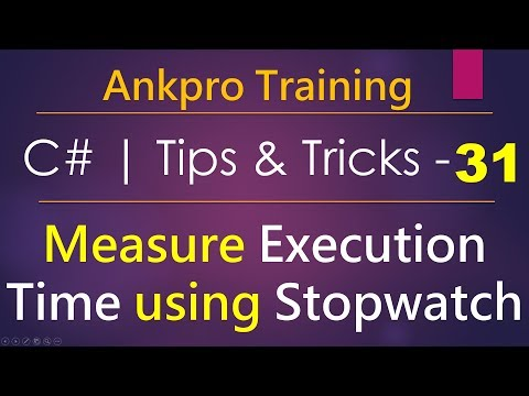 C# tips and tricks 31 - Measure Execution Time using Stopwatch | How to find task execution time?
