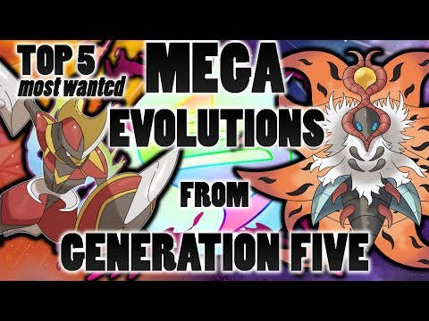 Top 5 Most Wanted Mega Evolutions For Pokemon From Generation Five