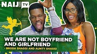 Broda Shaggi and Aunty Shaggi - We are not Lovers! Nigeria Star Chat | Legit TV