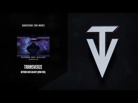 Transverze - Beyond Our Galaxy (Raw Mix)