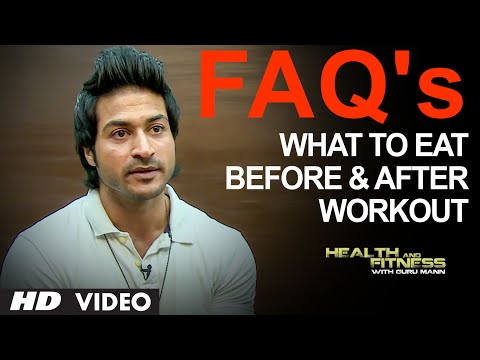 FAQ 11: What To Eat Before and After a Workout | Health and Fitness