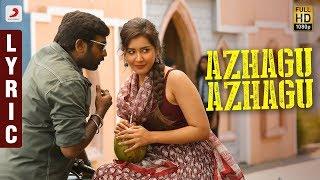 Sangathamizhan - Azhagu Azhagu Lyric | Vijay Sethupathi, RaashiKhanna | Vivek-Mervin | Vijay Chandar