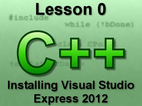 C++ Console Lesson 0: Installing Visual Studio Express 2012