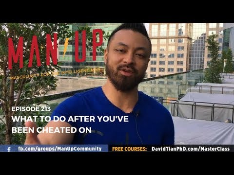 What To Do After You've Been Cheated On - The Man Up Show, Ep. 213