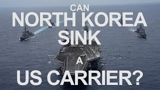 Can North Korea Sink a US Aircraft Carrier? Analysis