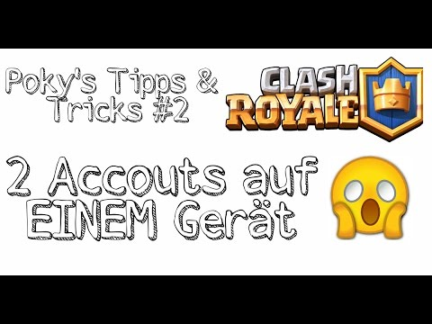 2 CLASH ROYALE Accounts auf EINEM Android Gerät!(ALT) | Pokys Tipps & Tricks #2 (german) | PokyZockt