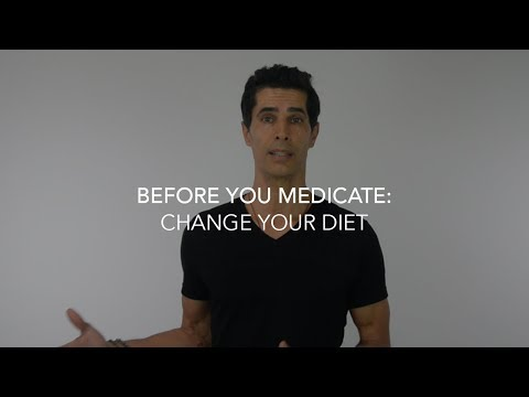 Before Your Medicate: Change Your Diet