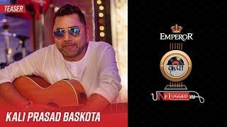 Kali Prasad Baskota | Emperor Kripa Unplugged | Season 3 (Teaser)