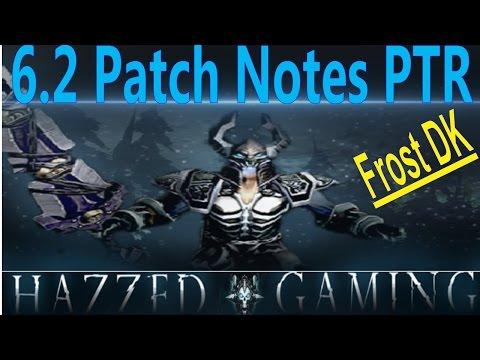 6.2 PTR Patch Notes - Death Knight Coverage and Discussion ( DW Back? Could IT BE?!?!?!)