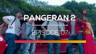 Pangeran 2 - Episode 07