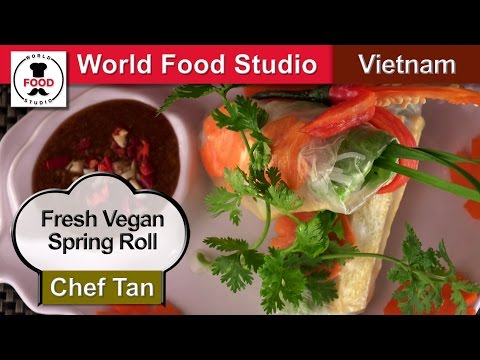 Fresh Vegan Spring Roll - Gỏi Cuốn Chay- Chef Tan - Word Food Studio