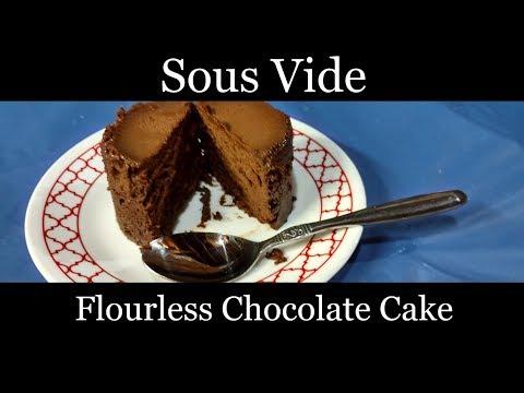 Sous Vide Flourless Chocolate Cake