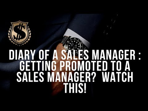 Diary of a Sales Manager : Getting promoted to a Sales Manager?  Watch this!