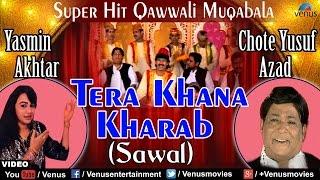 Tera Khana Kharab (Sawal) Full Video Song | Qawwali Muqabla | Singer : Chhote Yusuf Azad