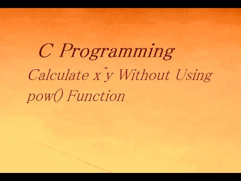 C Program To Calculate x^y Without Using pow() Function