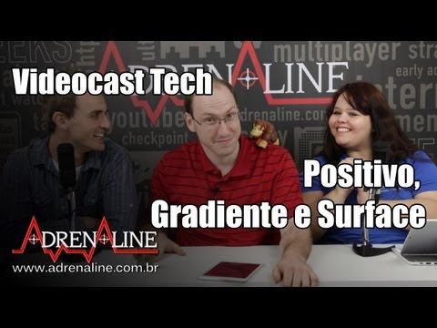 Videocast Tech: Visita à Positivo, Gradiente X Apple e Surface Pro 2