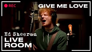 "Ed Sheeran - ""Give Me Love"" captured in The Live Room"