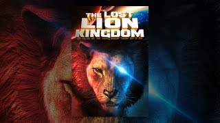 Lost Lion Kingdom, The