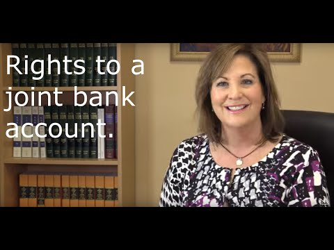 The rights to a joint bank account.