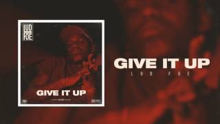 Lud Foe - Give It Up (Official Audio)