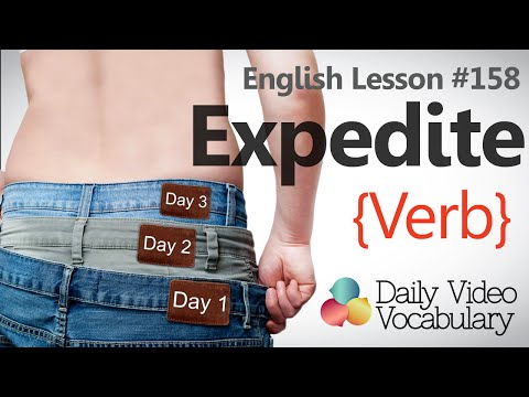 English Lesson # 158 – To Expedite (verb) - Learn English Pronunciation & Vocabulary.