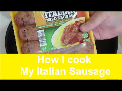 How I cook My Italian Sausage (Requested)