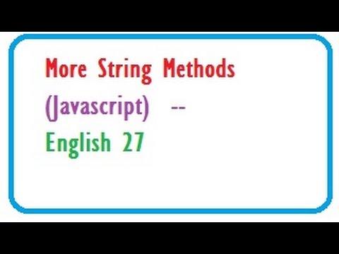 More String Methods in Javascript   --    English 27-vlr training
