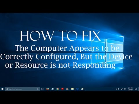 How to fix Computer appears to be correctly configured but the device or resource is not responding