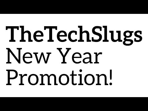 Watch Videos and Earn - TheTechSlugs New Year Promotion