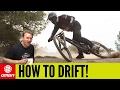 How To Drift On A Mountain Bike | MTB Skills