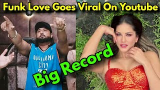 HONEY SINGH'S FUNK LOVE SONG GOES TO BREAKS ALL SONG RECORD ON YOUTUBE !! SUNNY LEONE !!!!