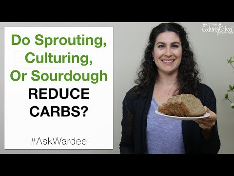 Do Sprouting, Culturing, Or Sourdough Reduce Carbs? | #AskWardee 095