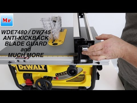 How to Set Up Dewalt DWE7480/DW745 Table Saw Anti Kickback Blade Guard and Much More Tips