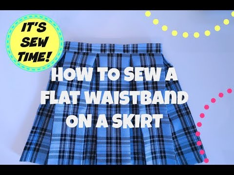 HOW TO SEW A FLAT WAISTBAND ON A SKIRT