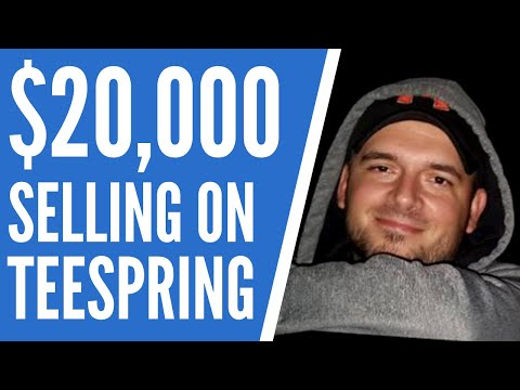 Teespring Tutorial - How I Made $20,000 in 8 Weeks Selling T-Shirts