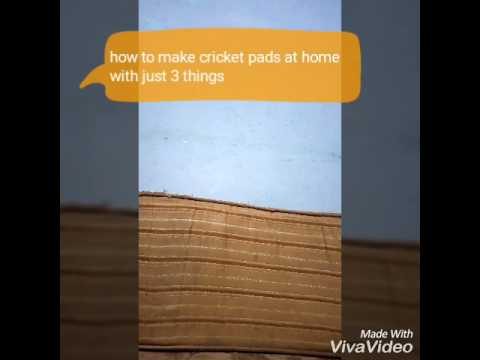 How to make cricket pads at home