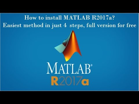 Matlab R2017a - How to install full version for free? 4 easy steps in 5 Mins !! Easiest Method
