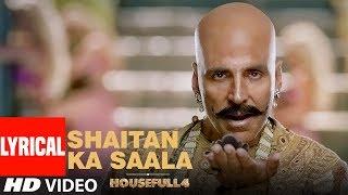 Lyrical: Shaitan Ka Saala | Akshay Kumar | Sohail Sen Feat. Vishal Dadlani