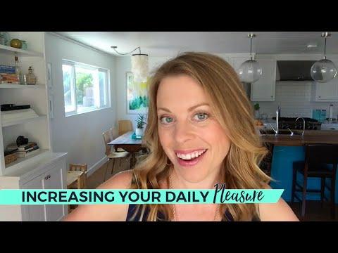 Increasing Your Daily Pleasure