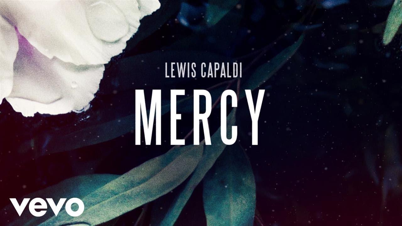 Lewis Capaldi - Mercy